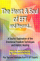The Heart & Soul of EFT and Beyond
