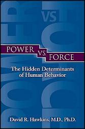 Power vs Force - Dr David Hawkins